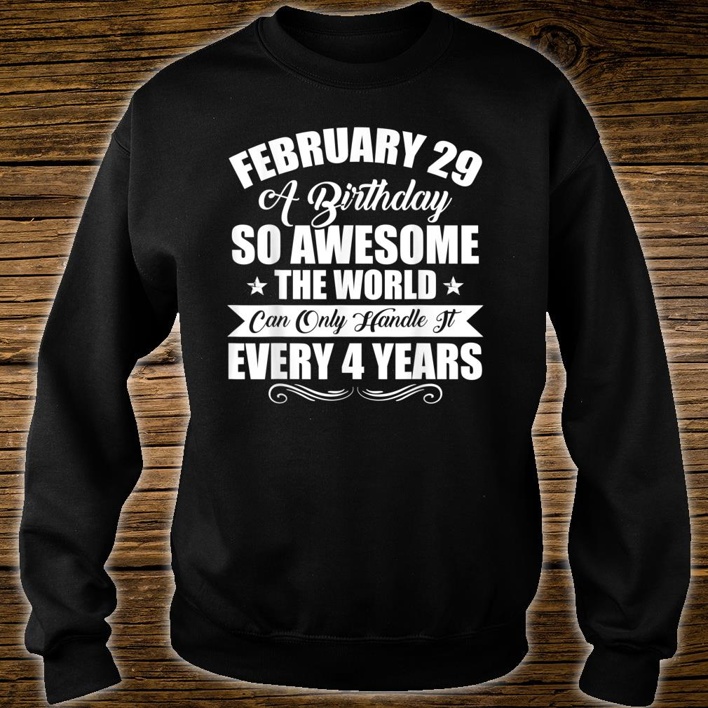 February 29th Special Leap Year Shirt sweater