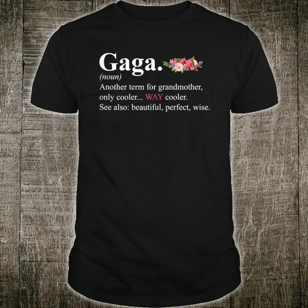 Gaga Definition Costume Floral Grandma Birthday Shirt