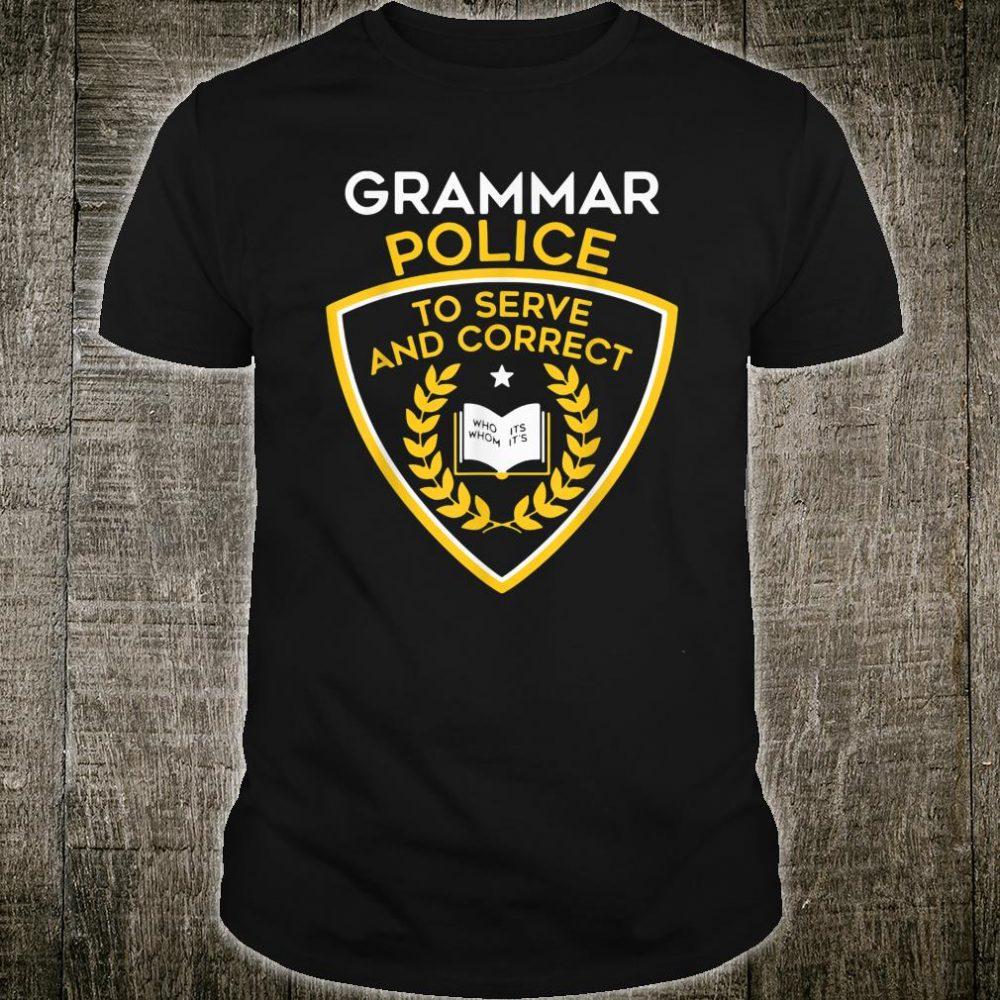 Grammar Police To Serve And Correct Grammar Police Shirt