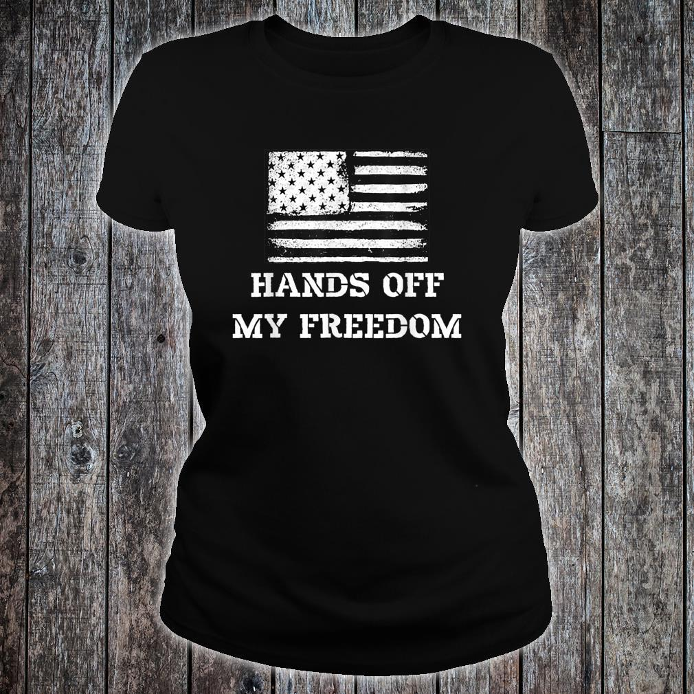 Hands Off My Freedom Shirt ladies tee
