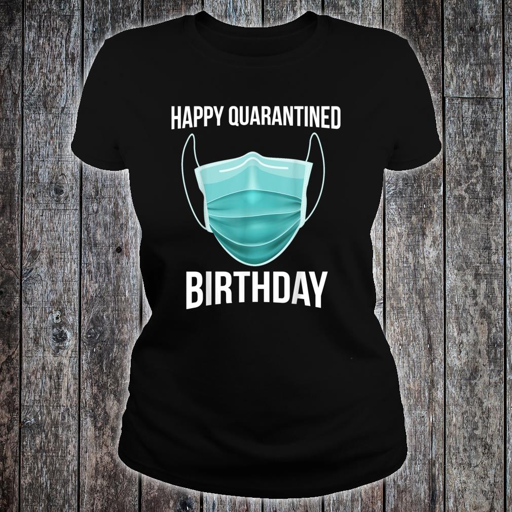 Happy Quarantined Birthday Medical Mask Virus Shirt ladies tee