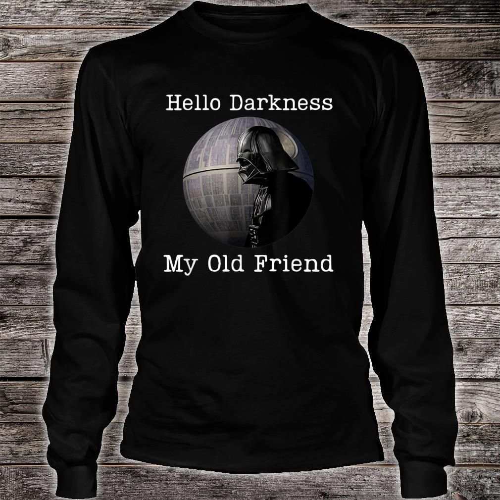Hello Darkness My Old Friend Shirt long sleeved