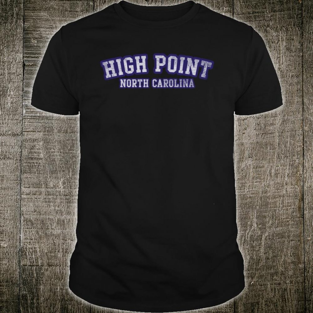 High Point North Carolina Shirt