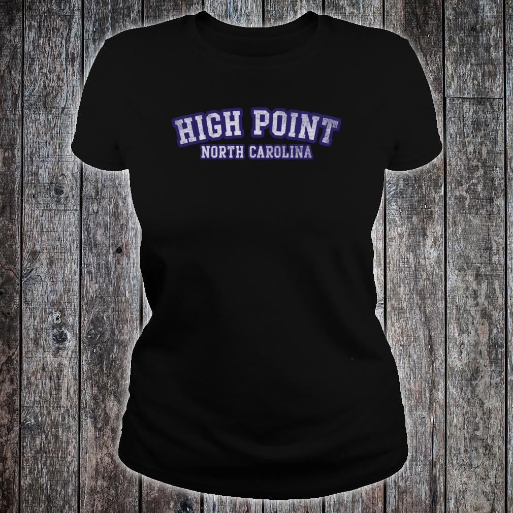 High Point North Carolina Shirt ladies tee