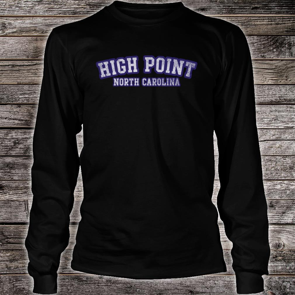 High Point North Carolina Shirt Long sleeved