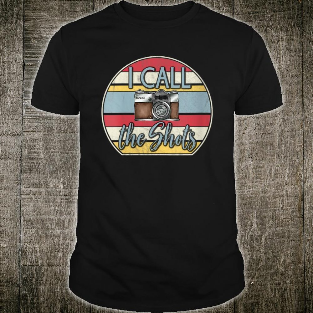 I Call The Shots Camera Gear Shirt
