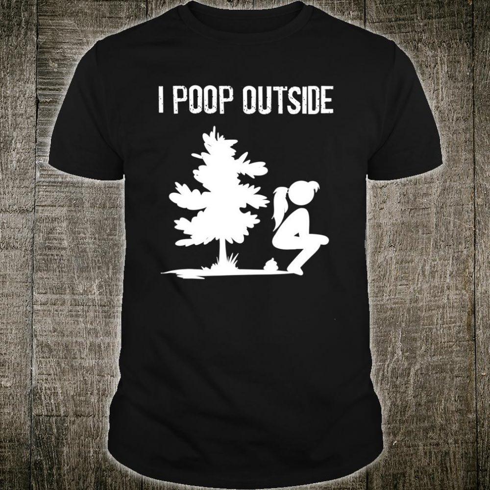 I Poop Outside Shirt