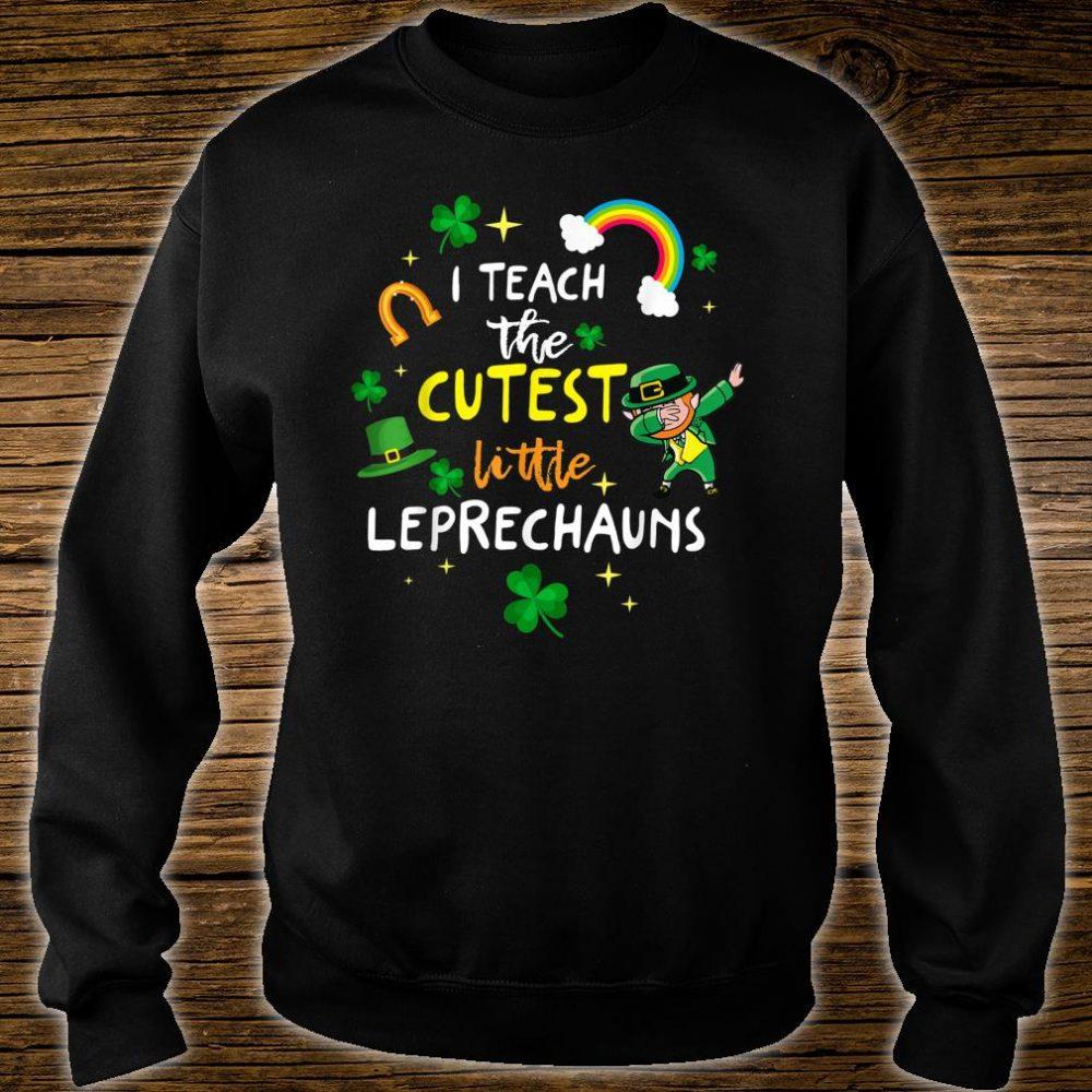 I Teach The Cutest Little Leprechauns Teacher St Patrick Day Shirt sweater