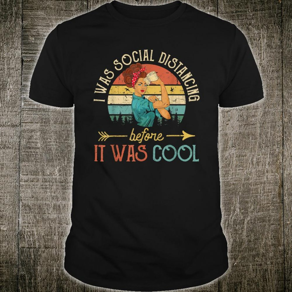 I Was Social Distancing Before It Was Cool Toilet Paper Shirt