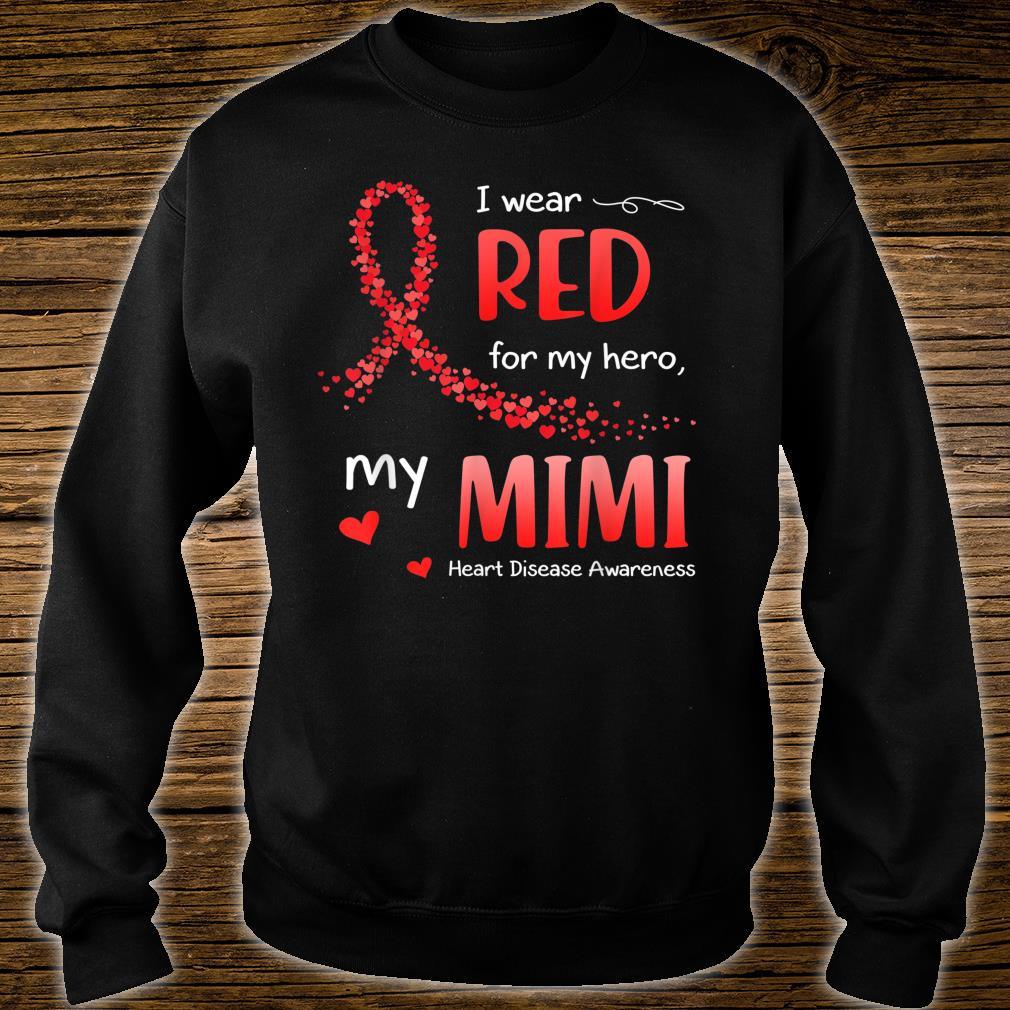 I Wear Red For My Mimi Heart Disease Awareness Shirt sweater