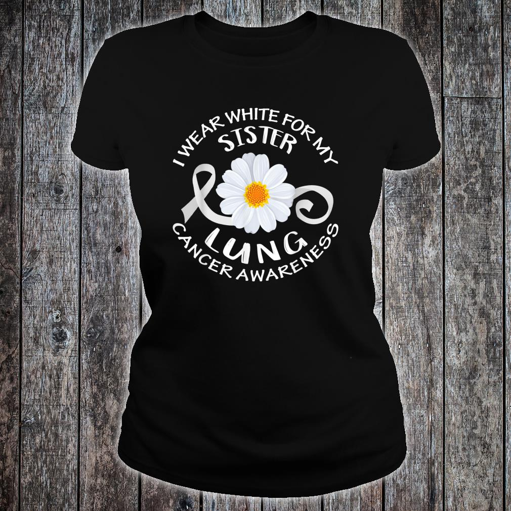 I Wear White For My Sister Lung Cancer Awareness Flower Shirt ladies tee