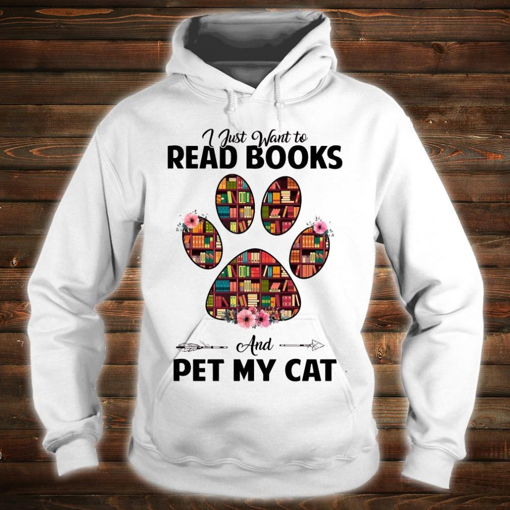 I just want to read book and pet my cat shirt hoodie
