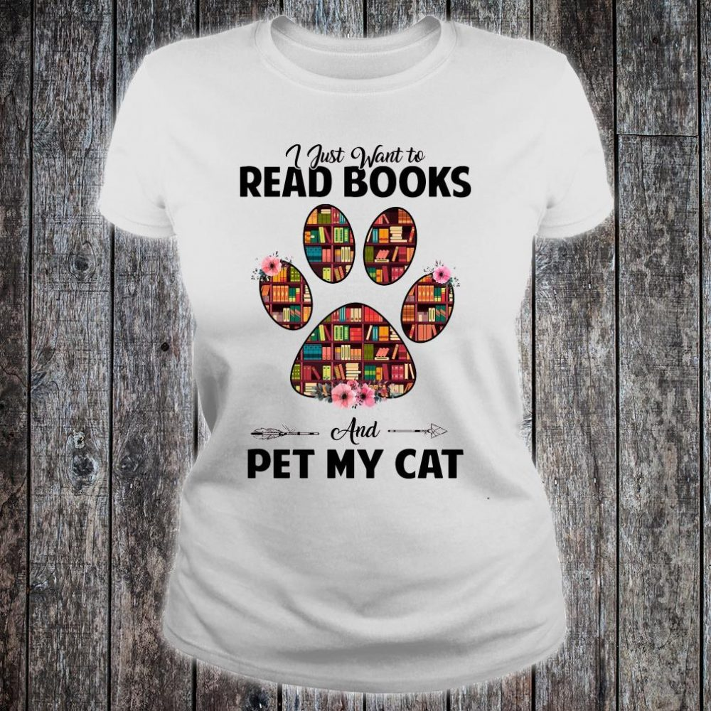 I just want to read book and pet my cat shirt ladies tee