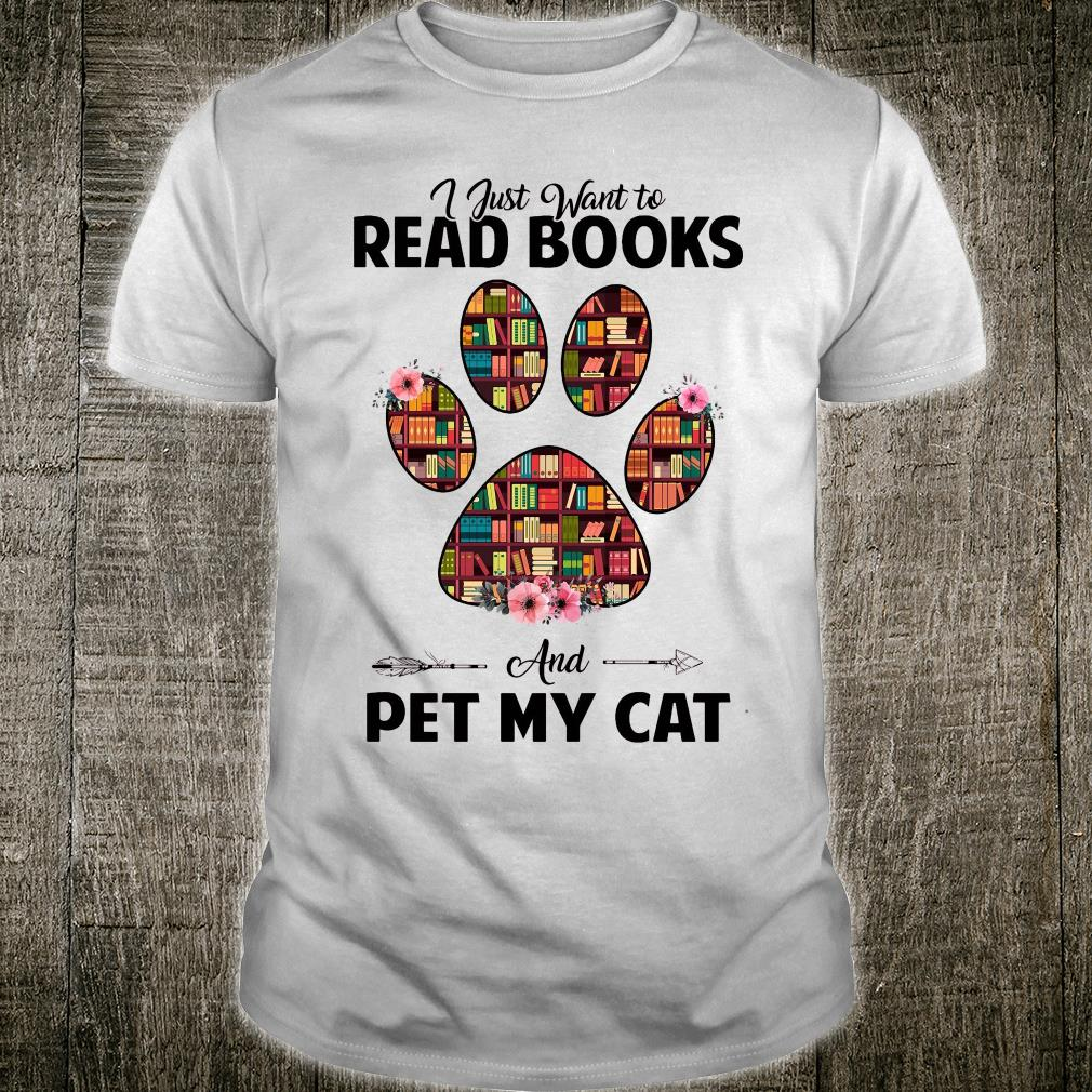 I just want to read book and pet my cat shirt