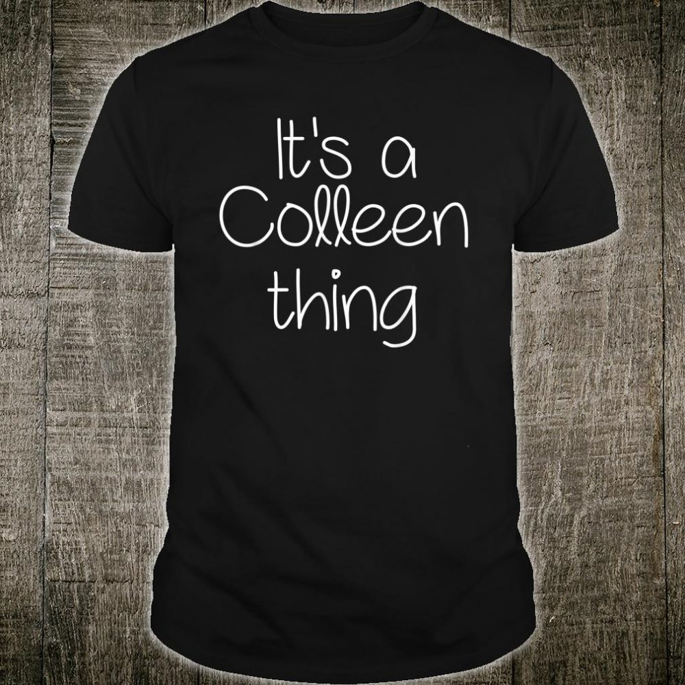 IT'S A COLLEEN THING Shirt