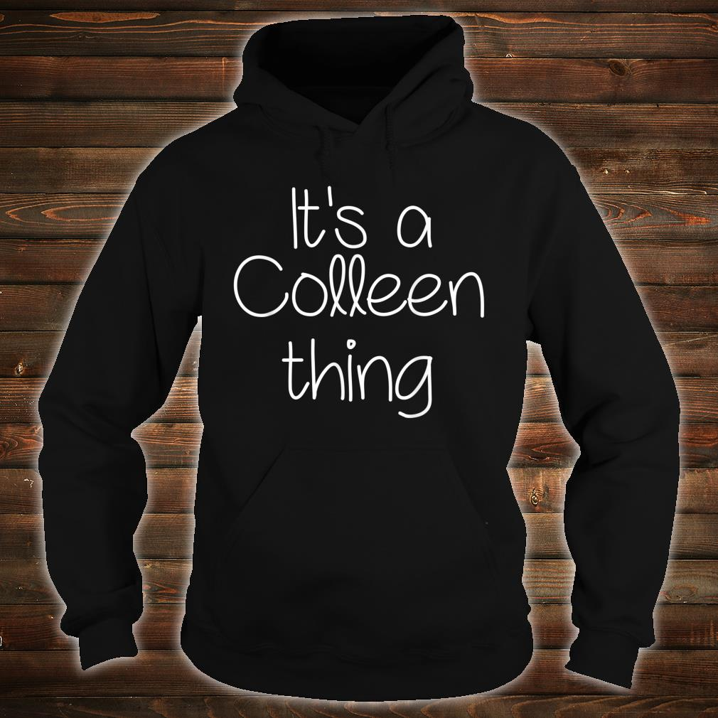 IT'S A COLLEEN THING Shirt hoodie