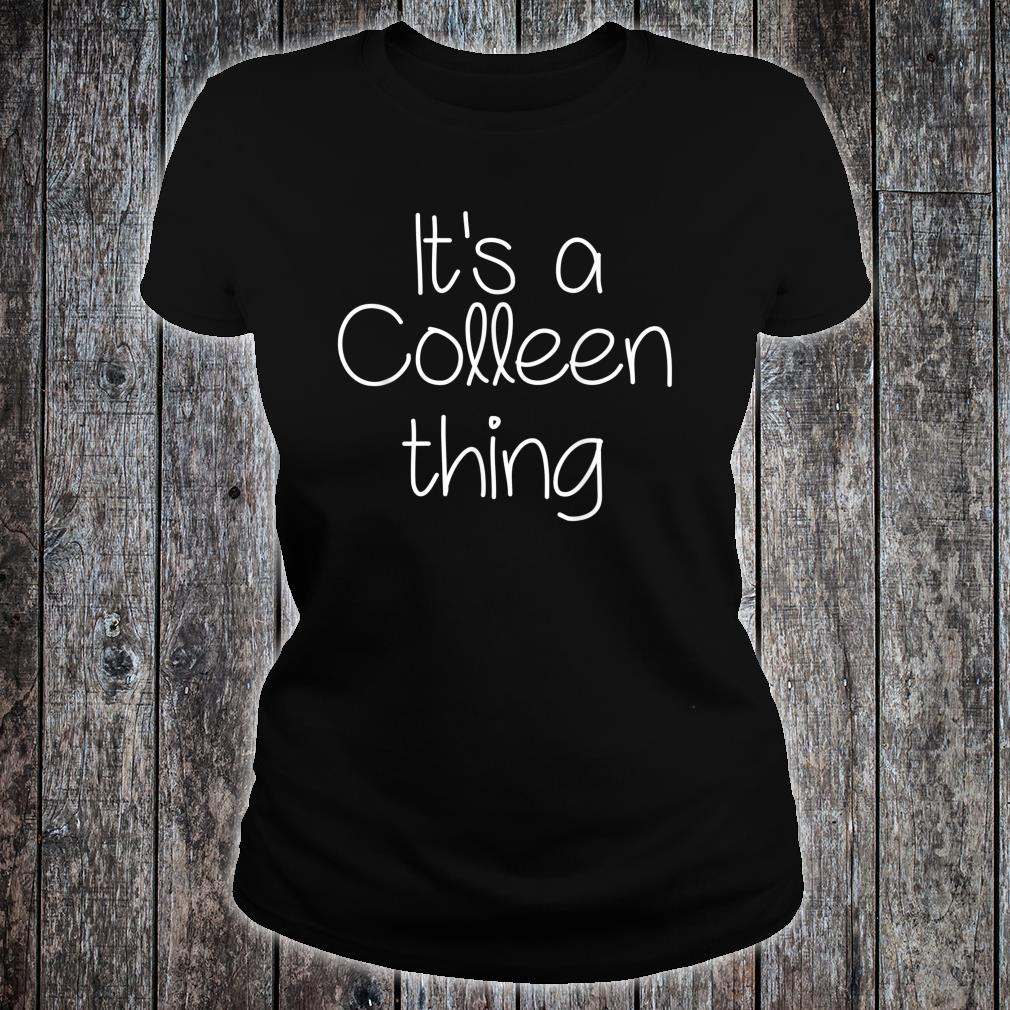 IT'S A COLLEEN THING Shirt ladies tee