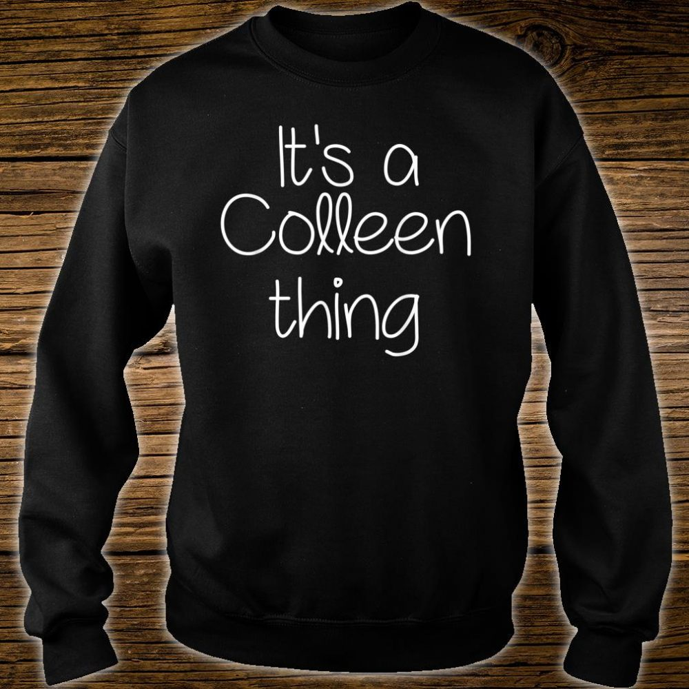 IT'S A COLLEEN THING Shirt sweater