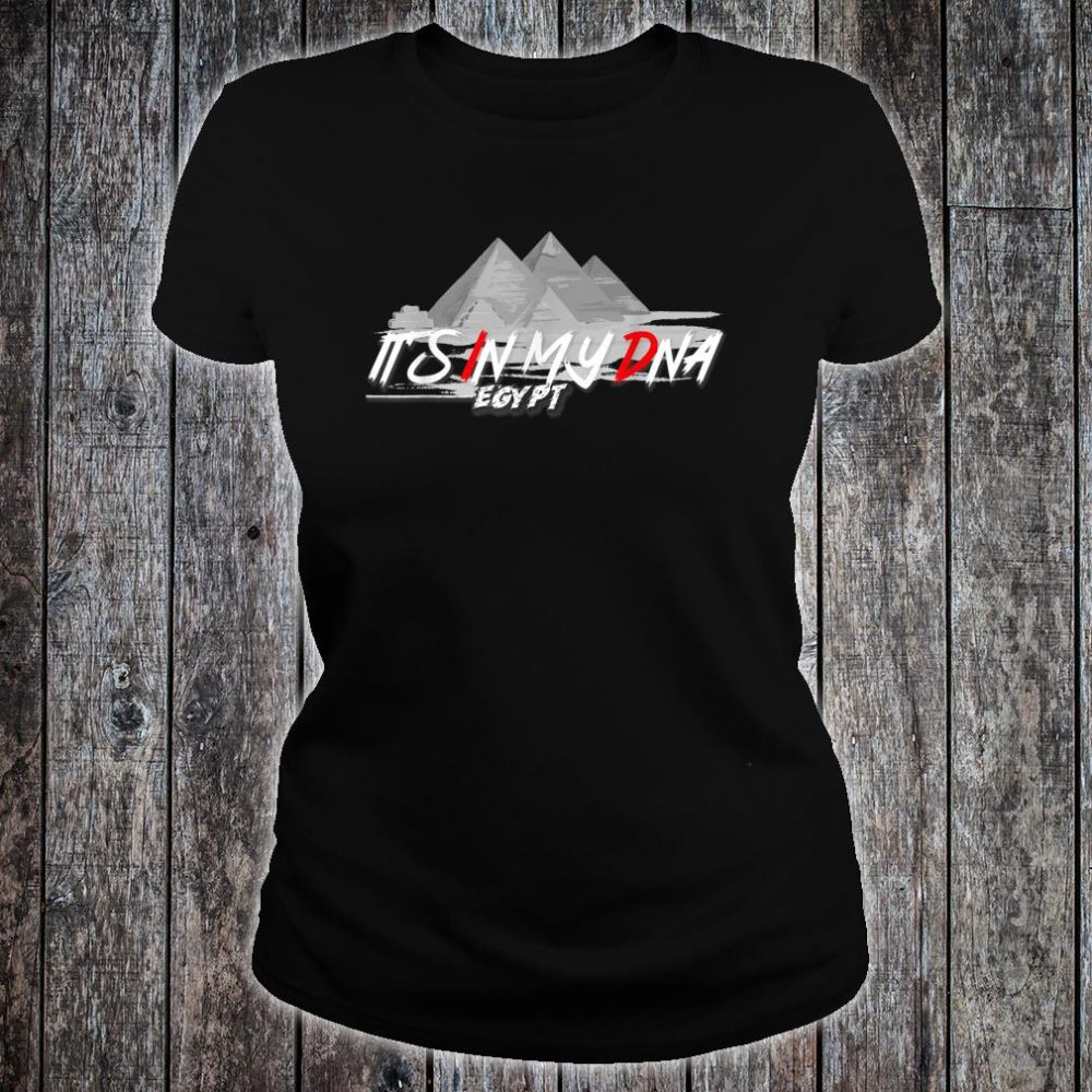 IT'S IN MY DNA Egypt Pyramids Shirt ladies tee