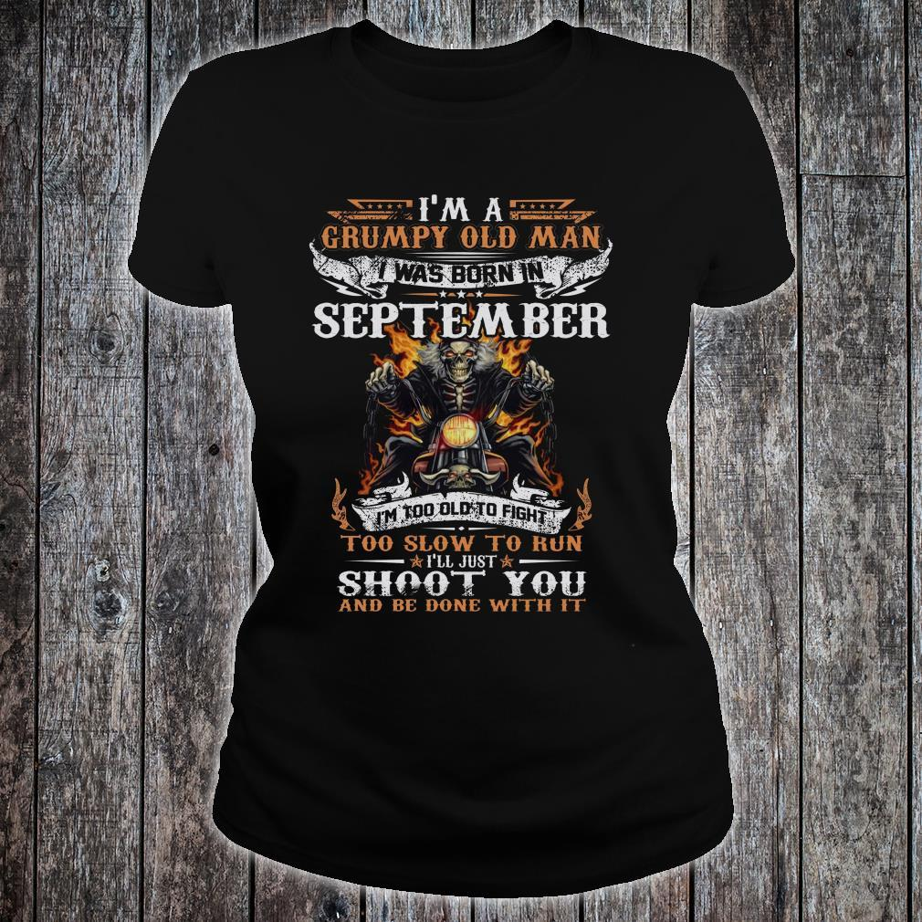 I'm A Grumpy Old Man I Was Born In September Shirt ladies tee