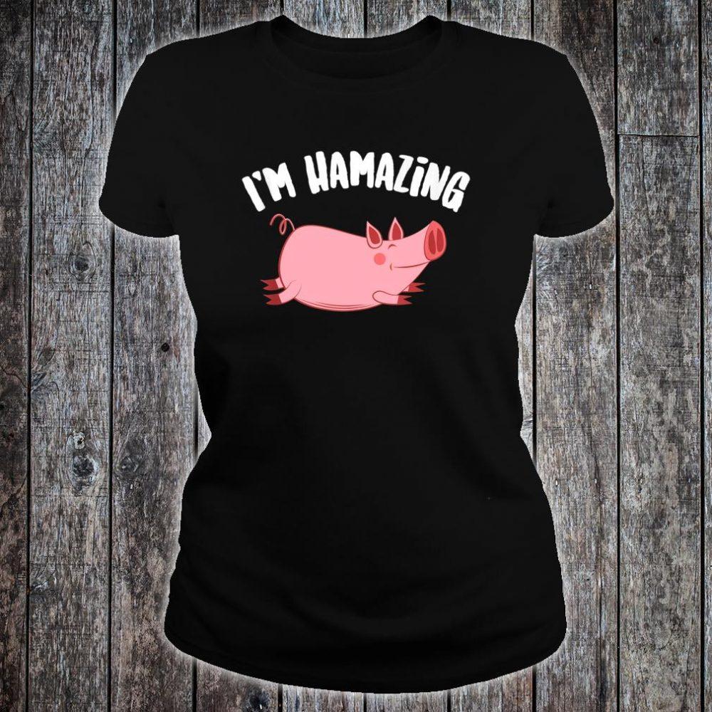 I'm Hamazing Pig Ham Cool Bacon Cuisine Lovers Shirt ladies tee