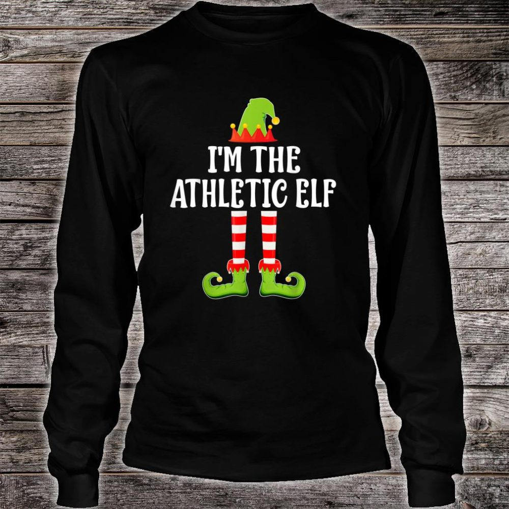 I'm The ATHLETIC Elf Shirt long sleeved