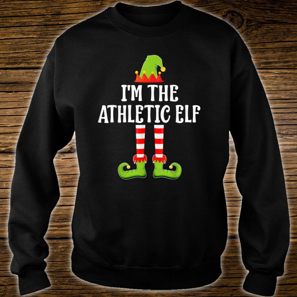 I'm The ATHLETIC Elf Shirt sweater