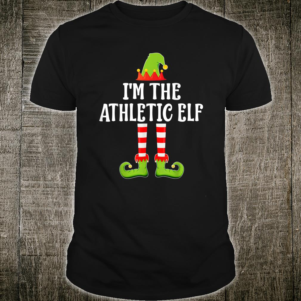 I'm The ATHLETIC Elf Shirt