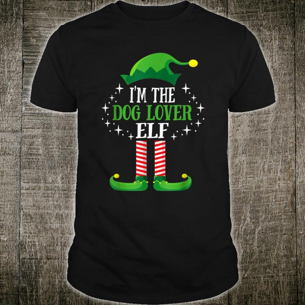 I'm The Dog Lover Elf Shirt Matching Family Group Christmas Shirt