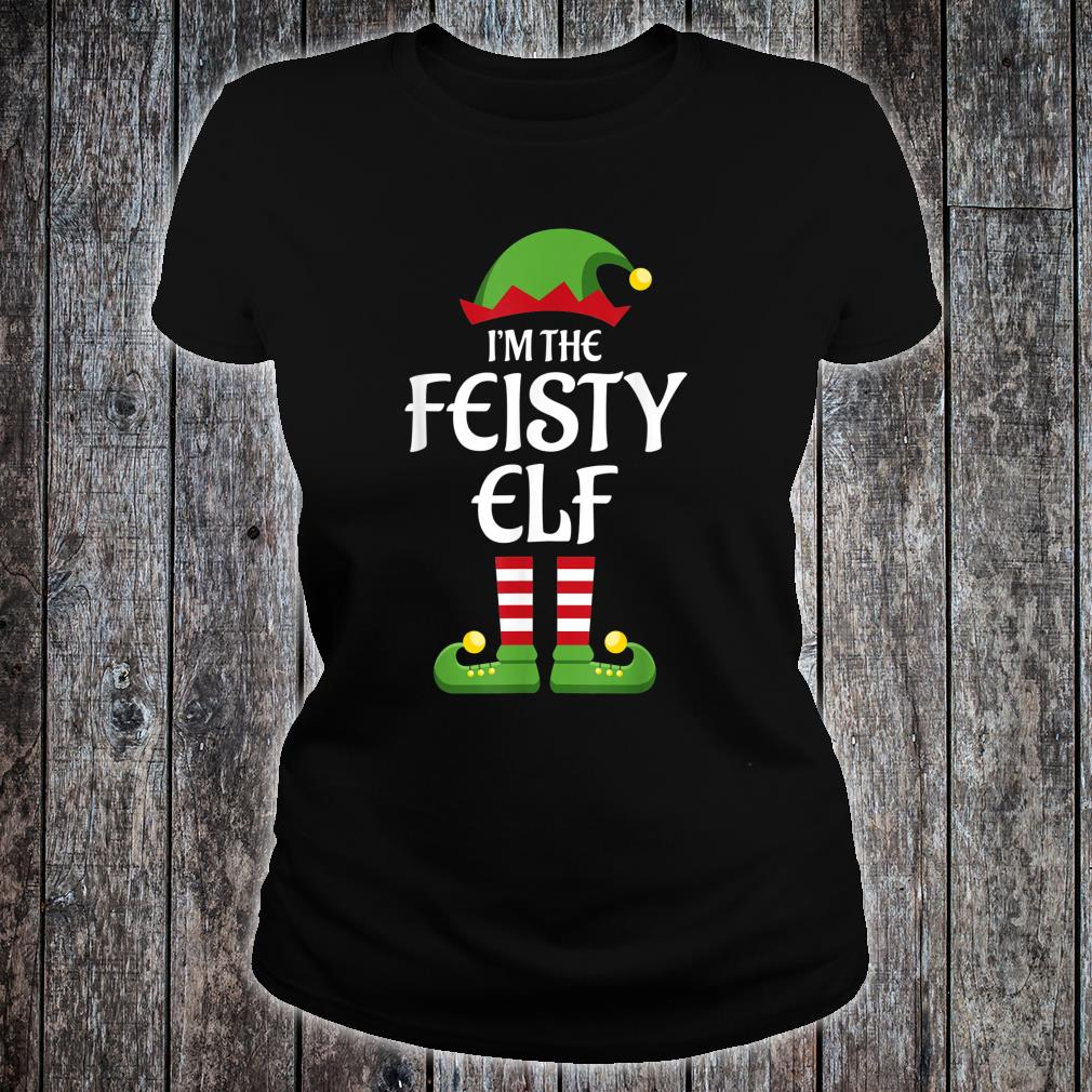 I'm The Feisty Elf Family Matching Group Christmas Shirt ladies tee