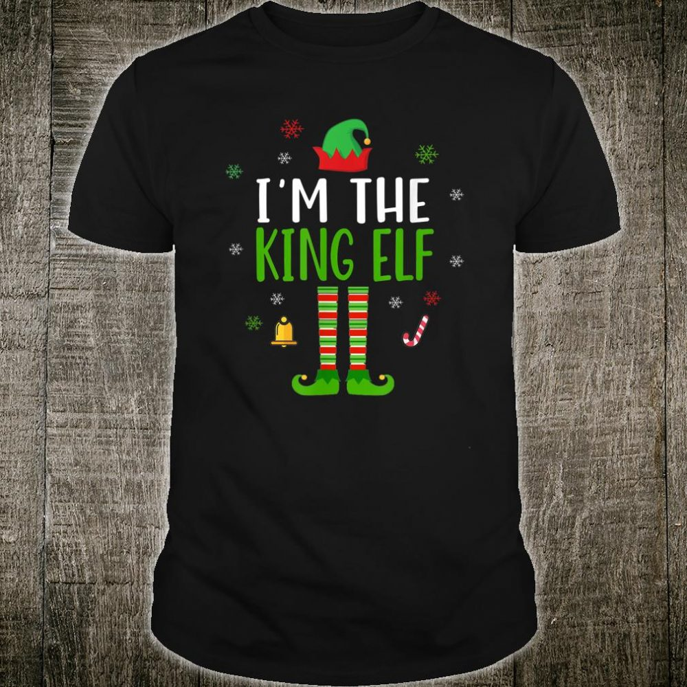 I'm The King Elf Christmas Shirt