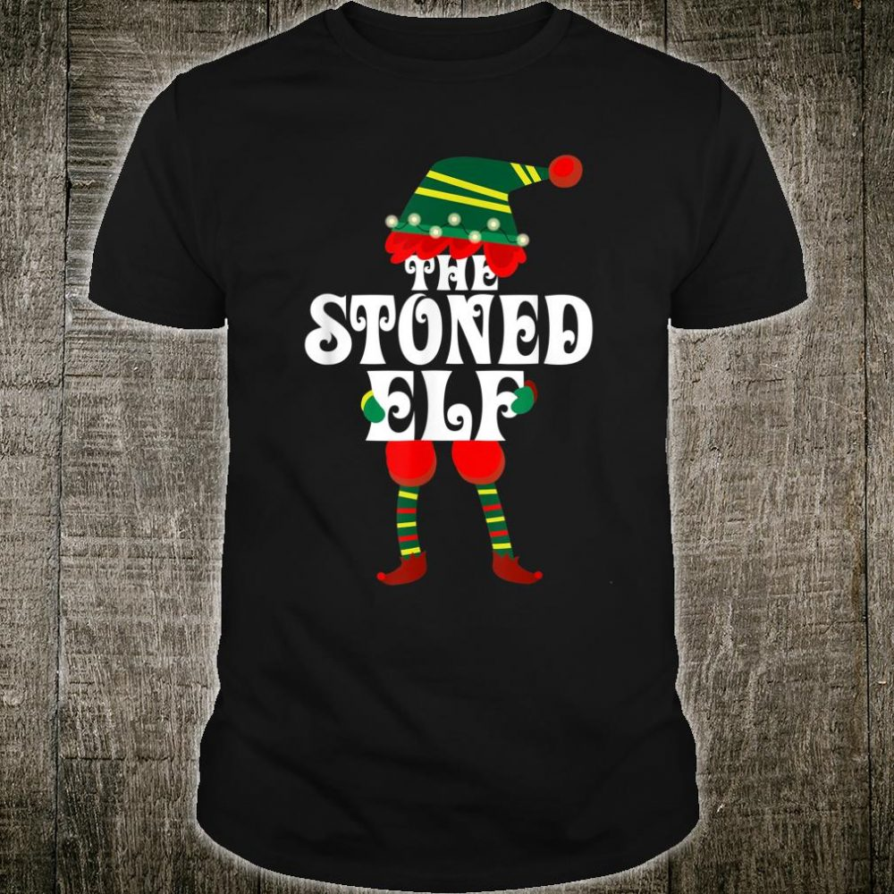 I'm The Stoned Elf Christmas Shirt