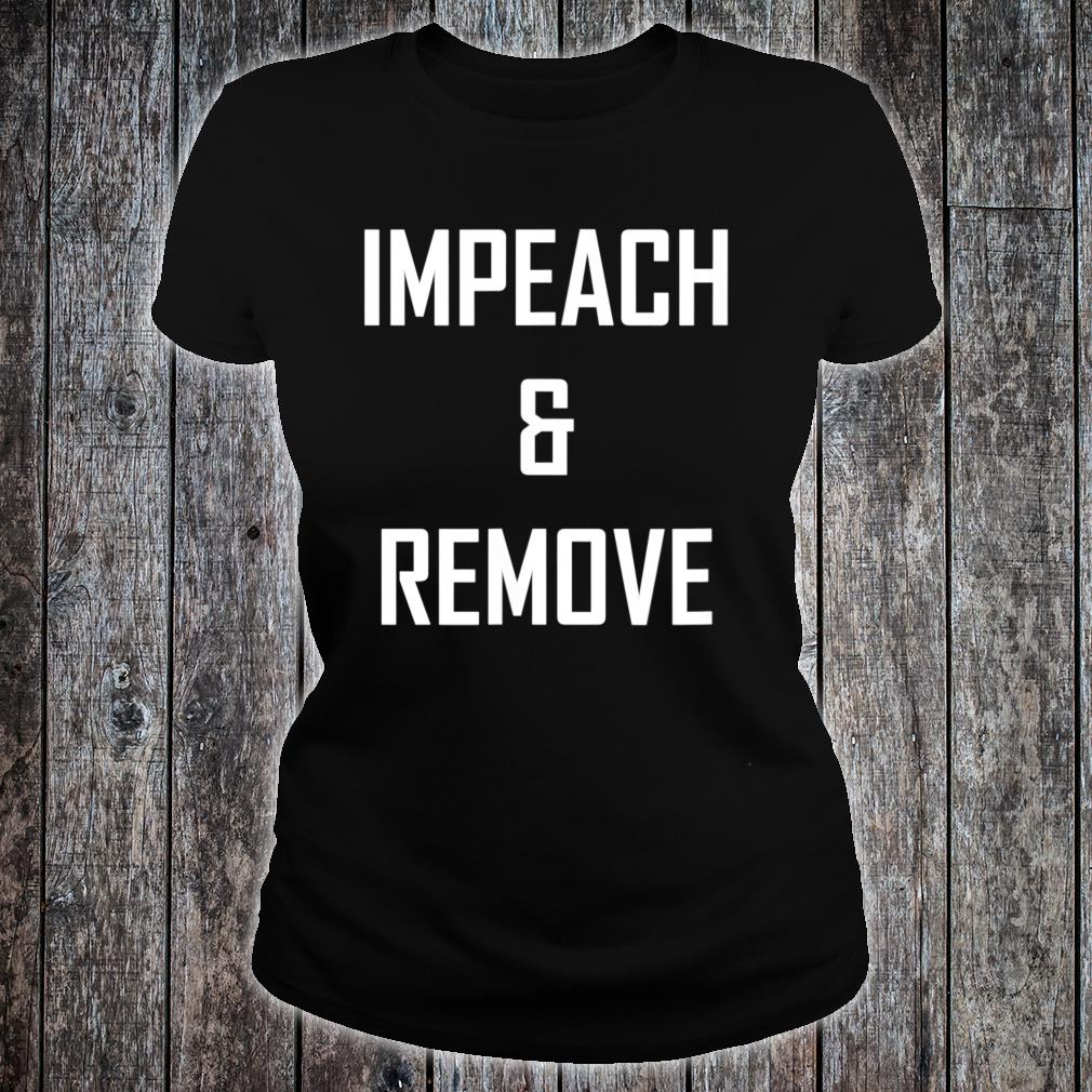Impeach and Remove Shirt ladies tee