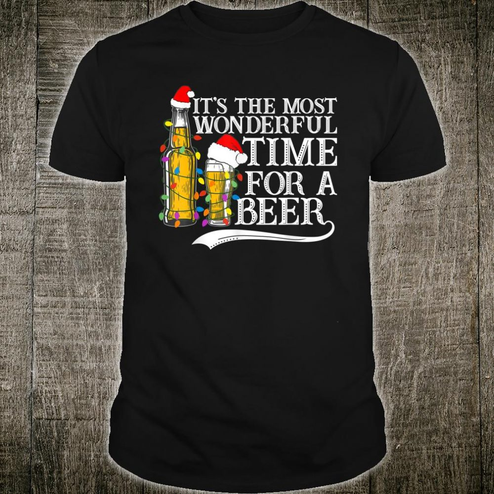 Its The Most Wonderful Time For A Beer Funny Christmas Drink Shirt