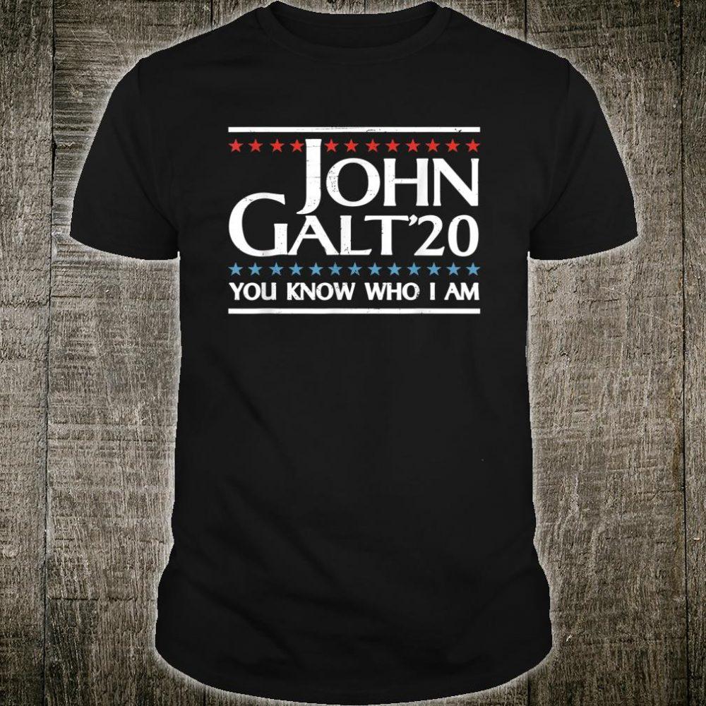 John Galt 20 Vote for John Galt 2020 You Know Who I Am Shirt