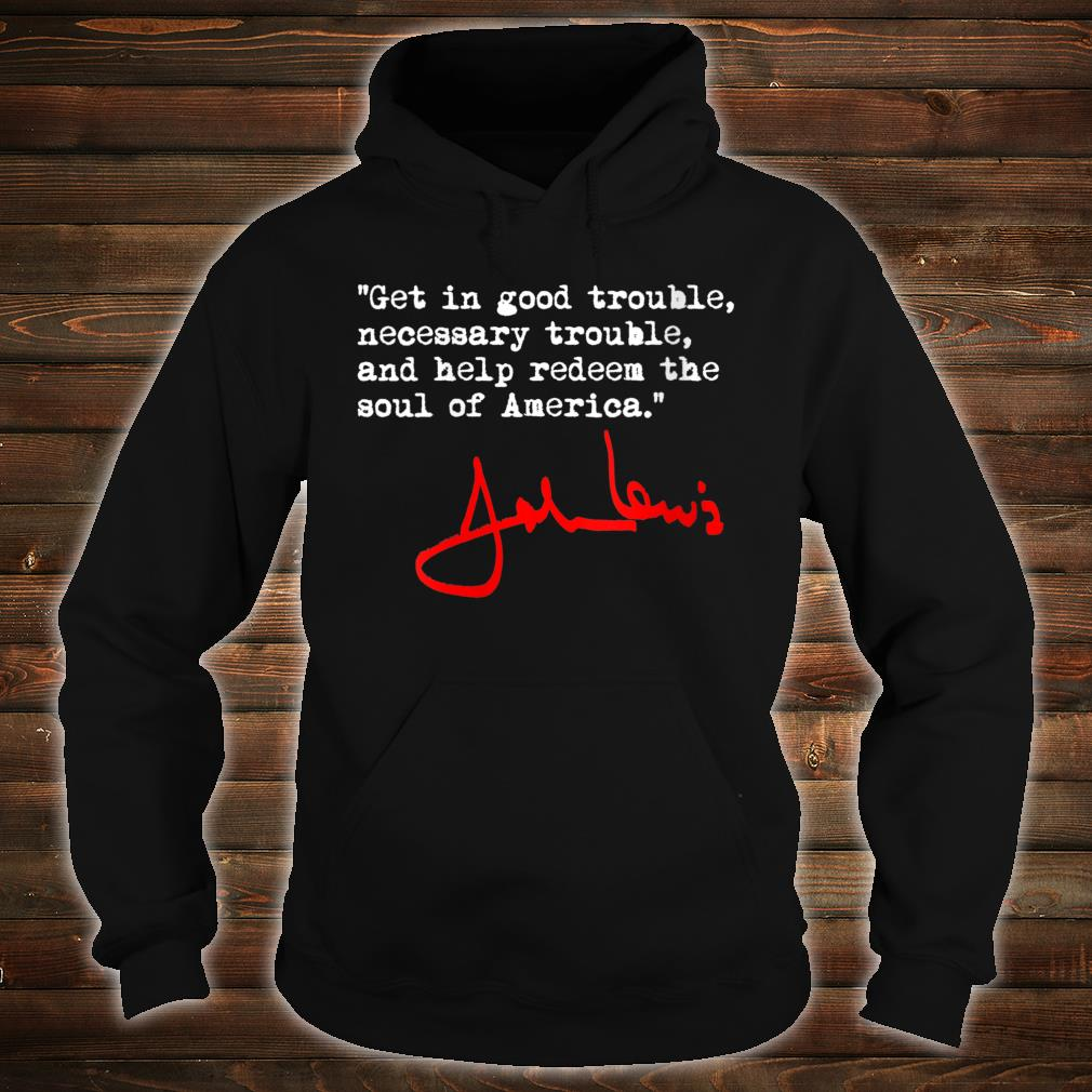 John Lewis Necessary Trouble Shirt hoodie