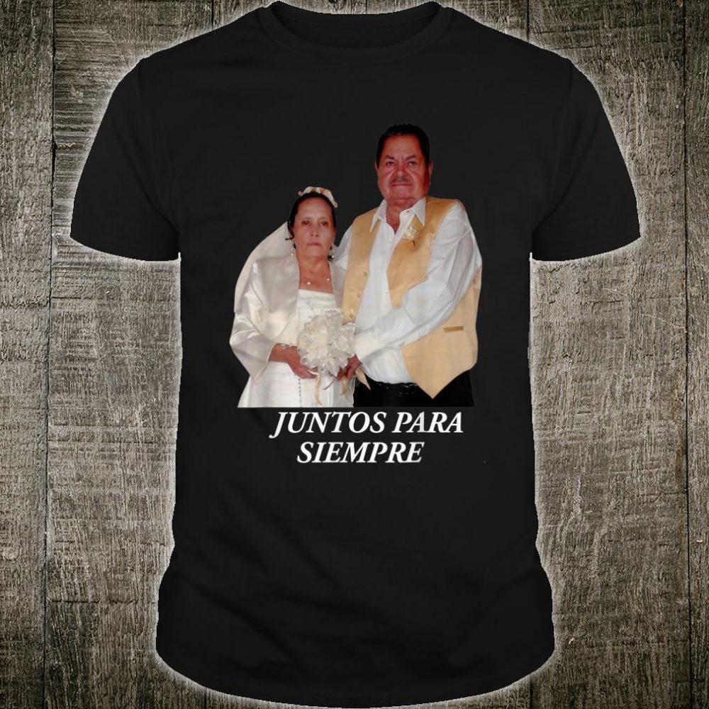 Juntos para siempre Shirt