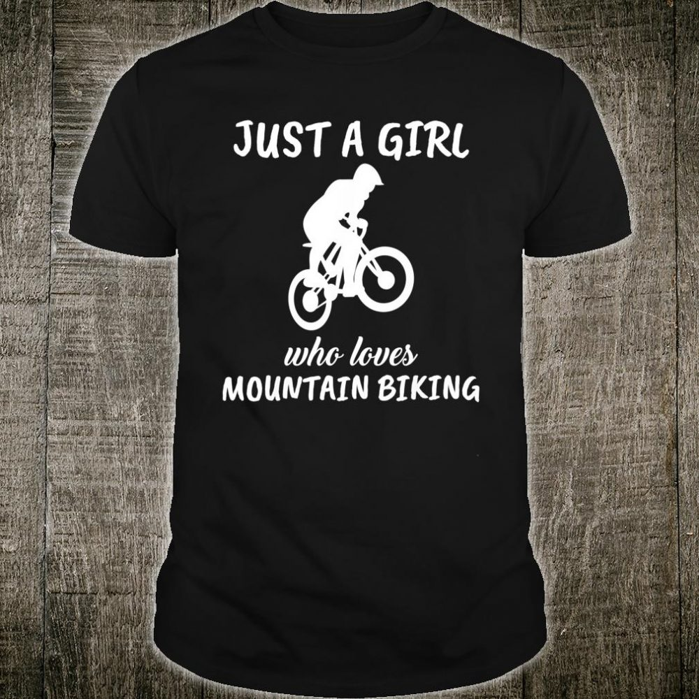 Just A Girl Who Loves Mountain Biking Shirt