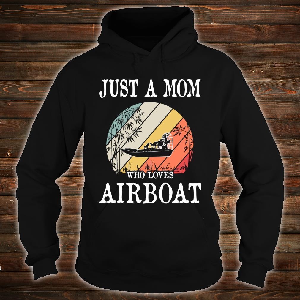 Just A Mom Who Loves Airboat Shirt hoodie