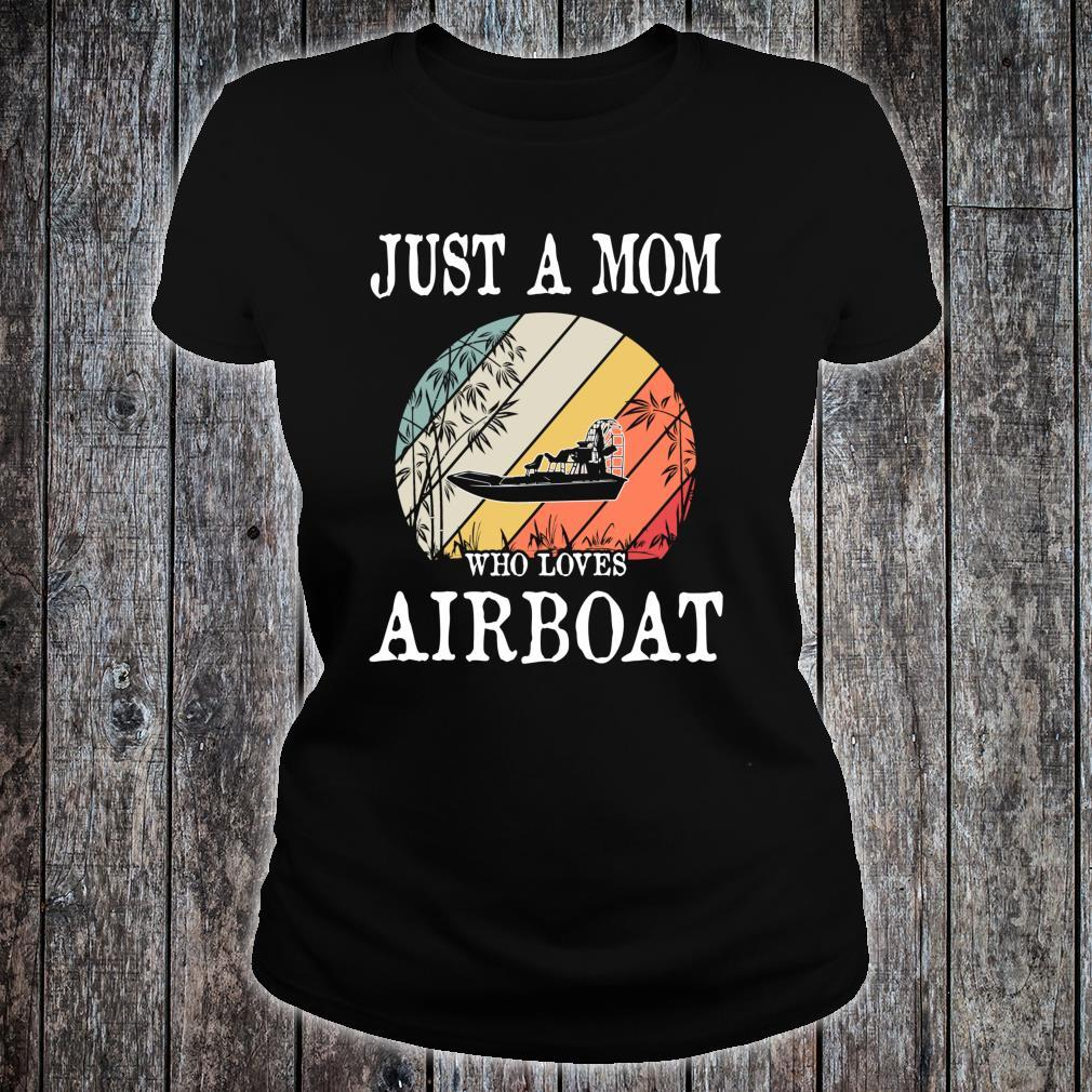 Just A Mom Who Loves Airboat Shirt ladies tee