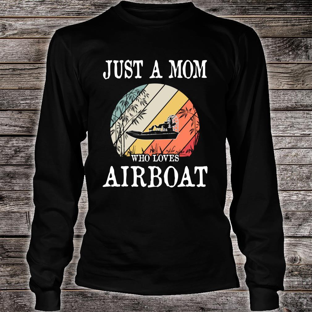 Just A Mom Who Loves Airboat Shirt long sleeved