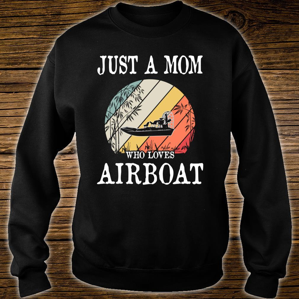 Just A Mom Who Loves Airboat Shirt sweater