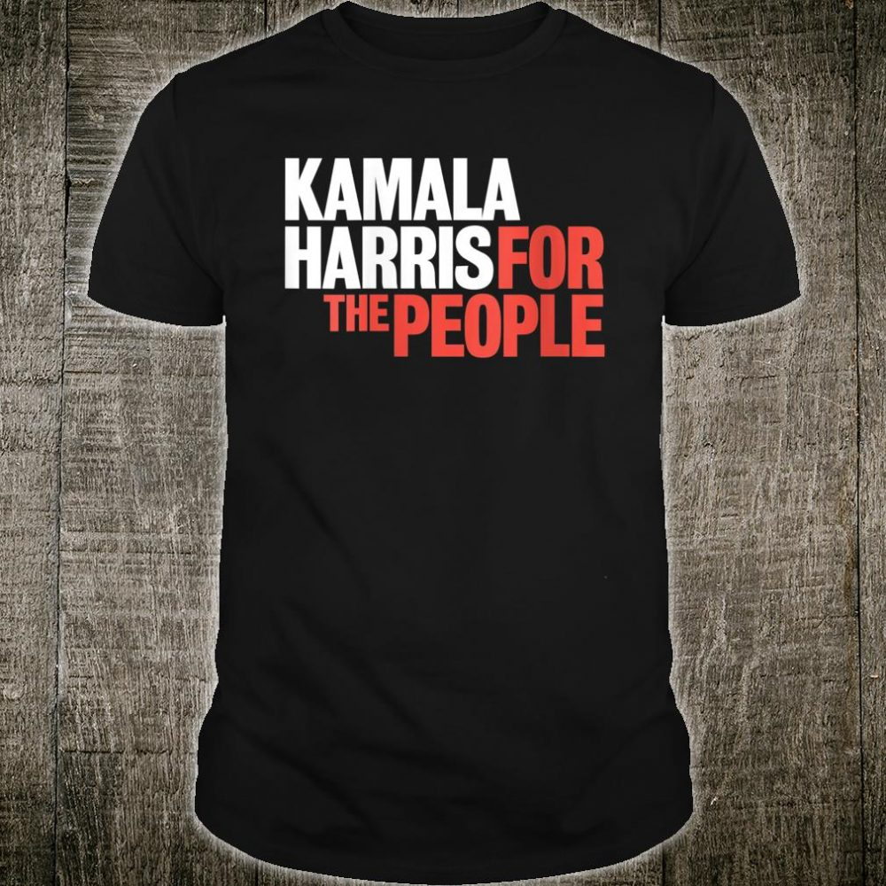 KAMALA HARRIS FOR THE PEOPLE. Vote Biden and Harris 2020 Shirt