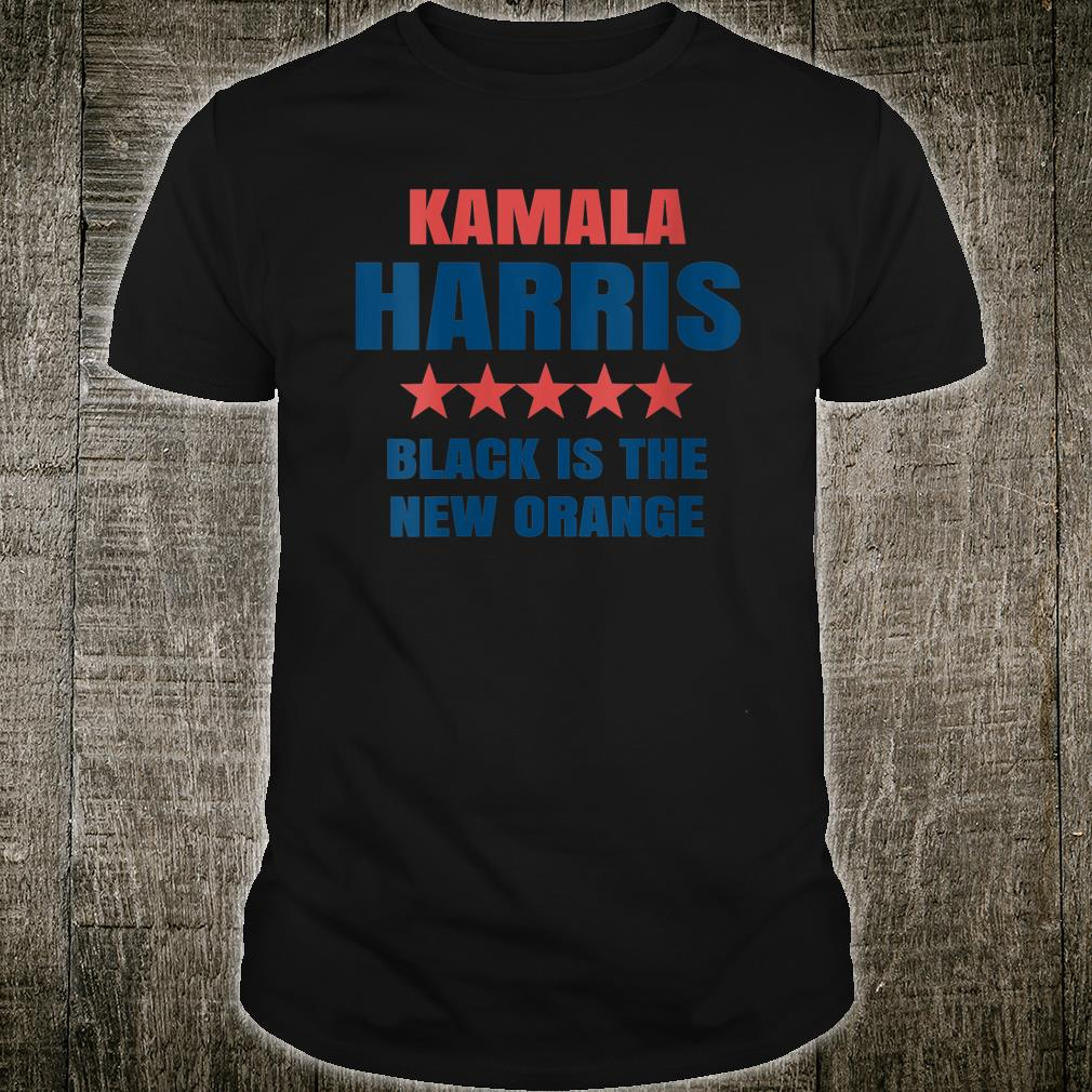 Kamala Harris 2020 Black Is The New Orange Shirt