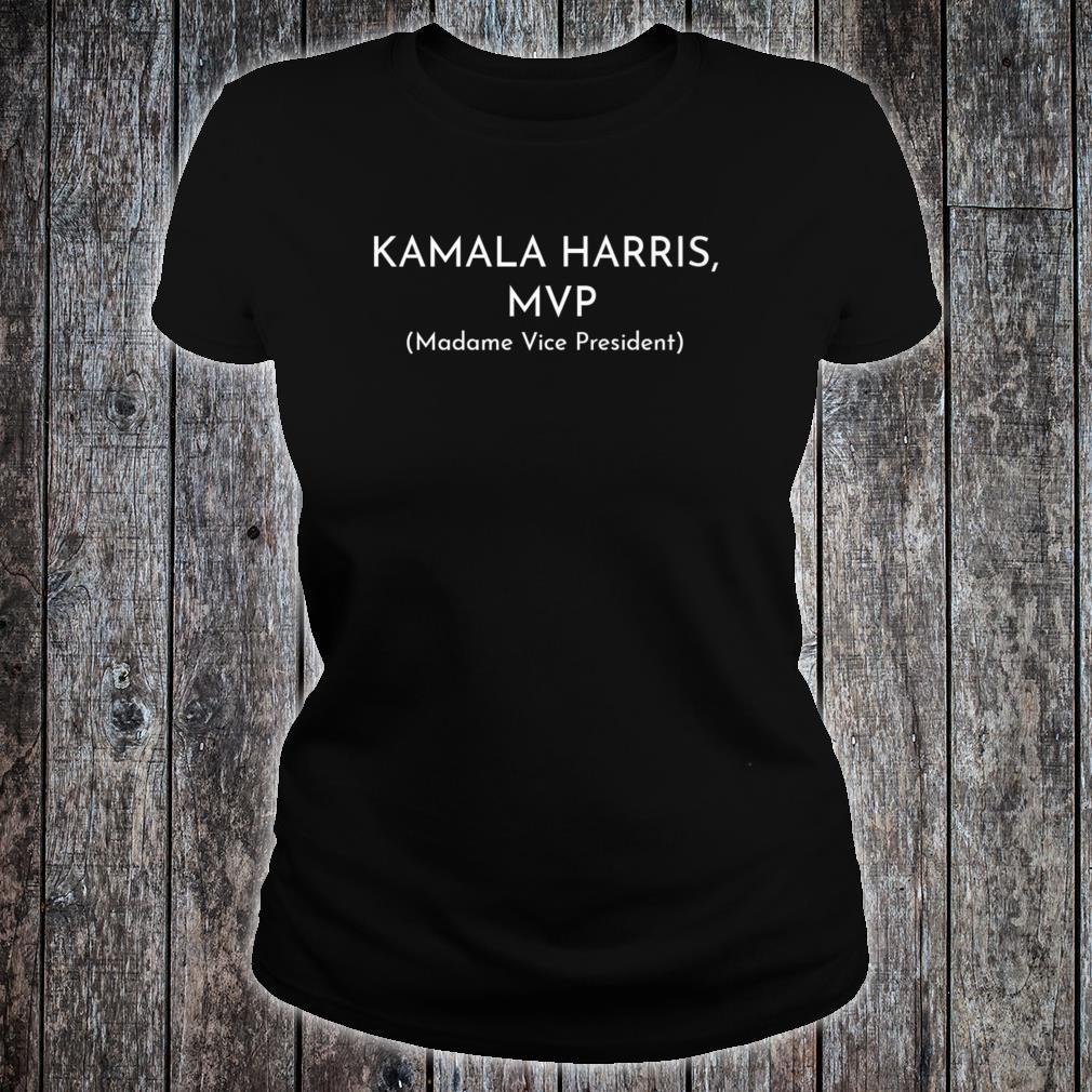Kamala Harris MVP Madame Vice President Political Fun Shirt ladies tee