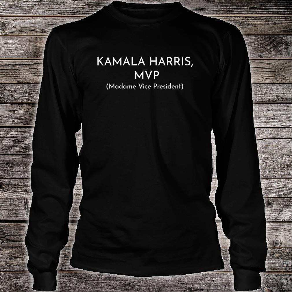 Kamala Harris MVP Madame Vice President Political Fun Shirt long sleeved
