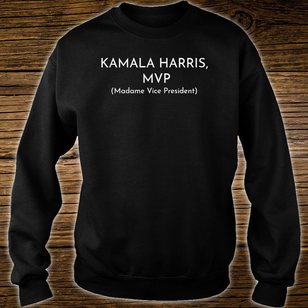 Kamala Harris MVP Madame Vice President Political Fun Shirt sweater
