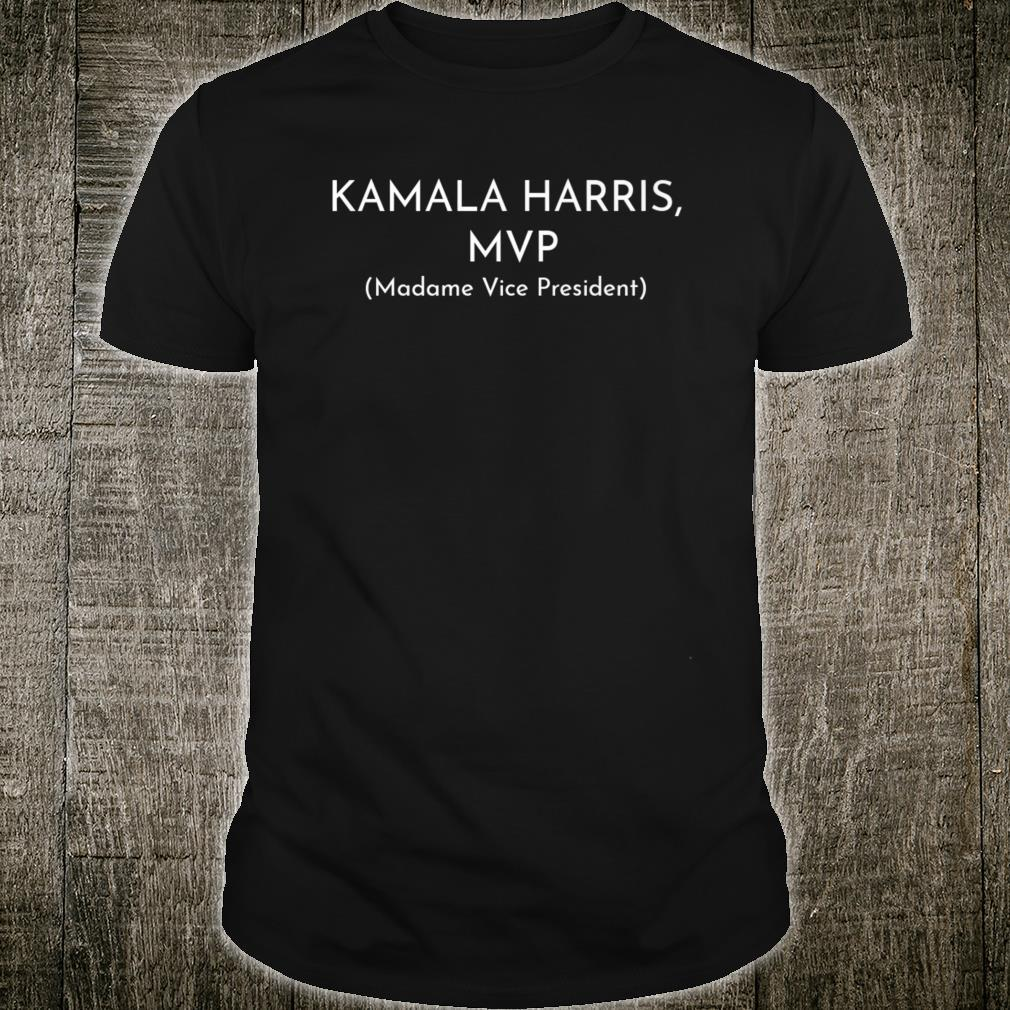 Kamala Harris MVP Madame Vice President Political Fun Shirt