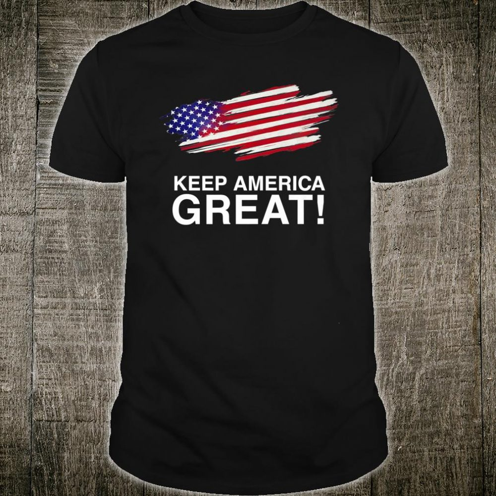 Keep America Great Shirt