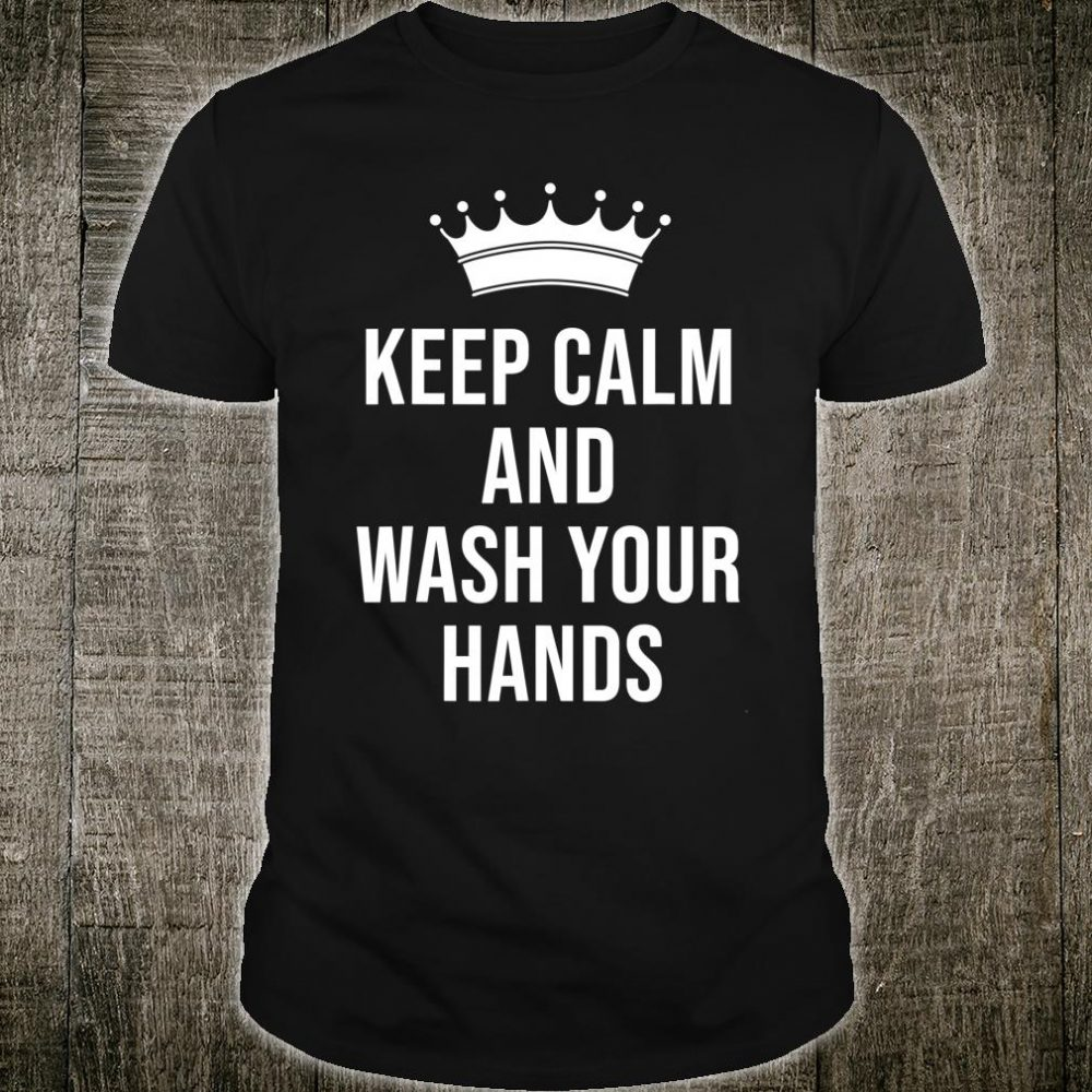 Keep calm and wash your hands Social distancing Shirt